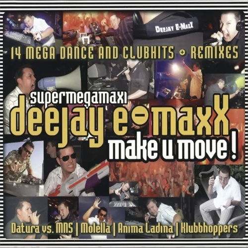 DJ E-Maxx - Make U Move! (Supermegamaxi) 2007 MP3 320kbps CBR and FLAC Lossless Download Free